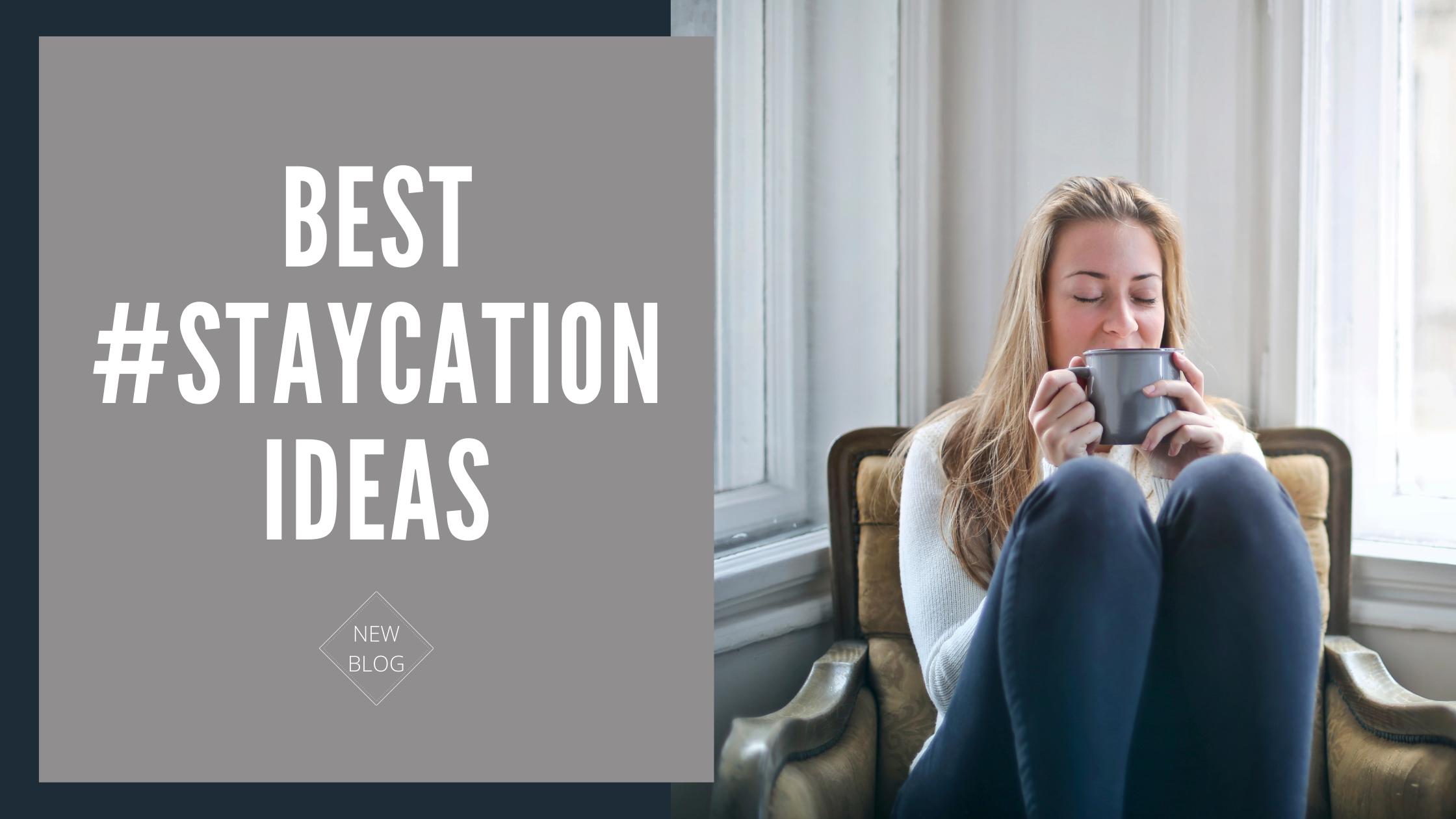 Staycation blog