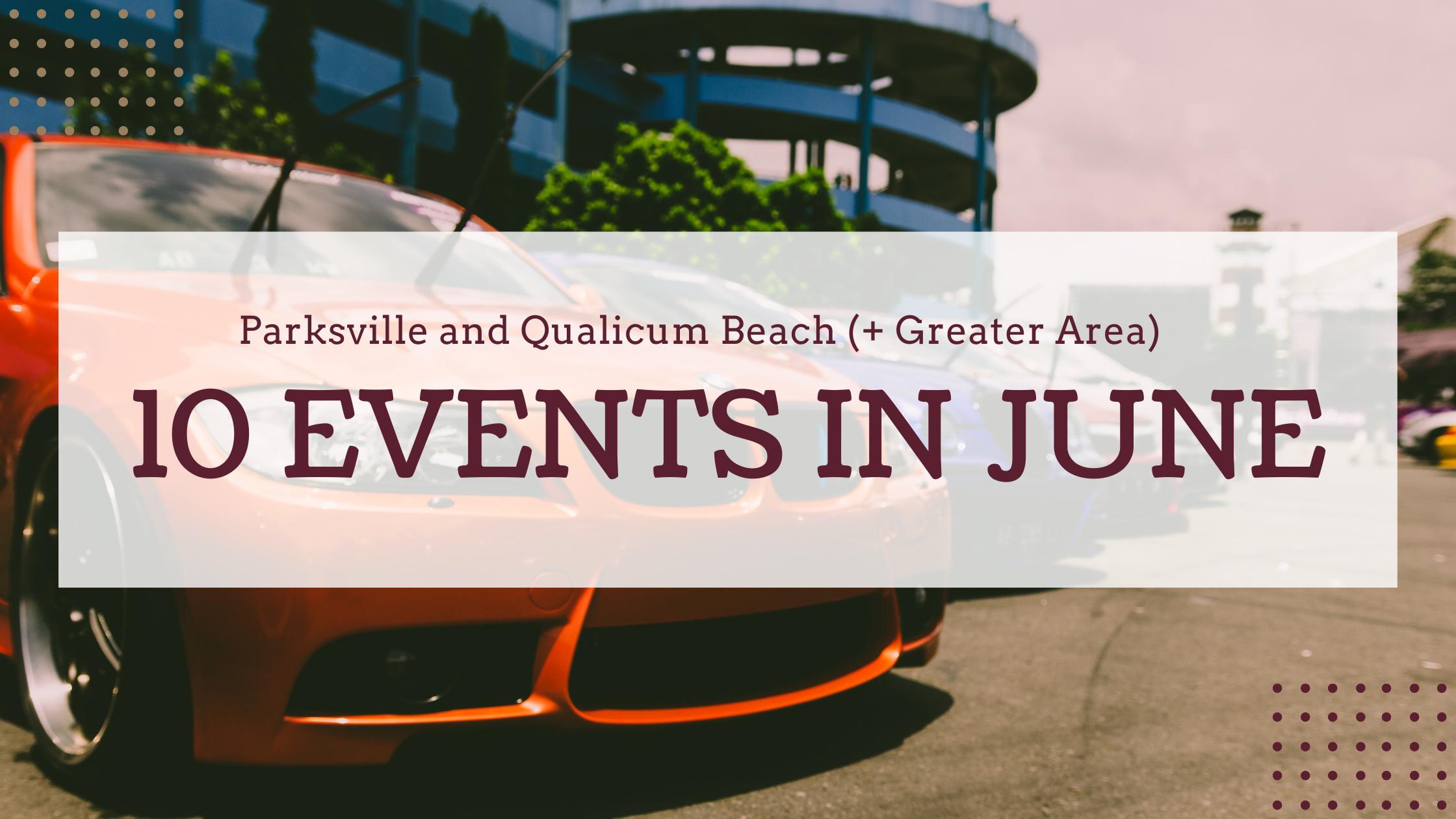 Parksville and Qualicum Beach events