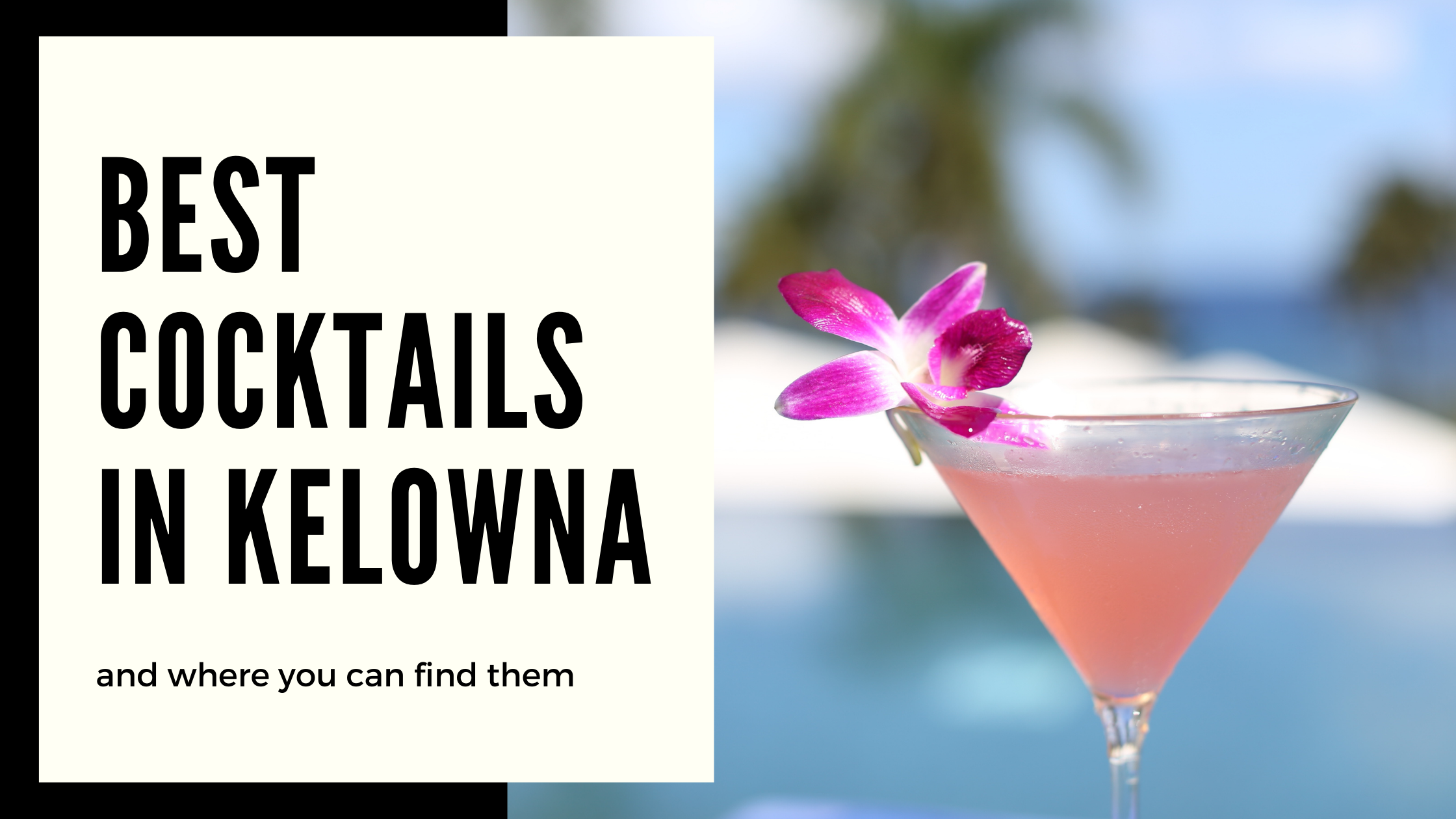 Best Cocktails In Kelowna